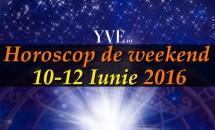 Horoscop de weekend 10-12 Iunie 2016
