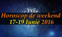 Horoscop de weekend 17-19 Iunie 2016