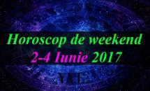 Horoscop de weekend 2-4 Iunie 2017