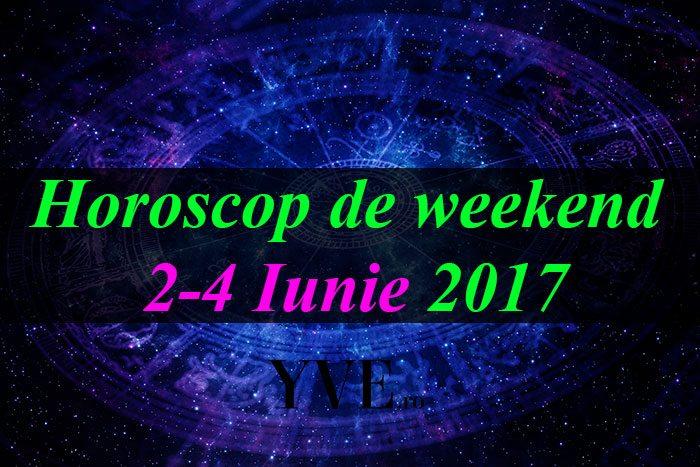 Horoscop-de-weekend-2-4-Iunie-2017