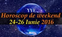 Horoscop de weekend 24-26 Iunie 2016