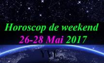Horoscop de weekend 26-28 Mai 2017
