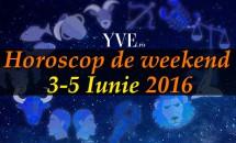 Horoscop de weekend 3-5 Iunie 2016