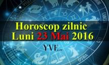 Horoscop zilnic Luni 23 Mai 2016 - Fecioarele vor avea parte de câștiguri, iar Peștii vor scăpa de problemele