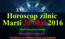 Horoscop zilnic Marti 31 Mai 2016 - Racii dau peste tentații, Balanțele își ies din fire