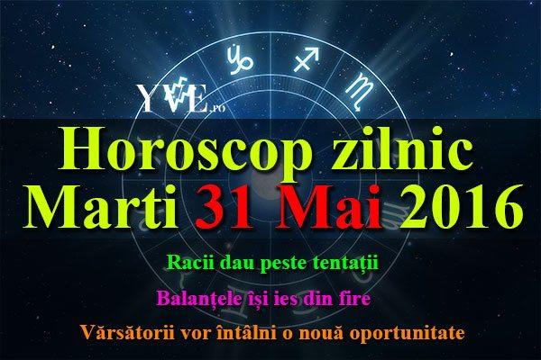 Horoscop zilnic Marti 31 Mai 2016 – Racii dau peste tentații, Balanțele își ies din fire