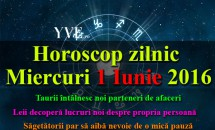 Horoscop zilnic Miercuri 1 Iunie 2016 - Taurii întâlnesc noi parteneri de afaceri, iar Săgetătorii par să aibă nevoie de o mică pauză.