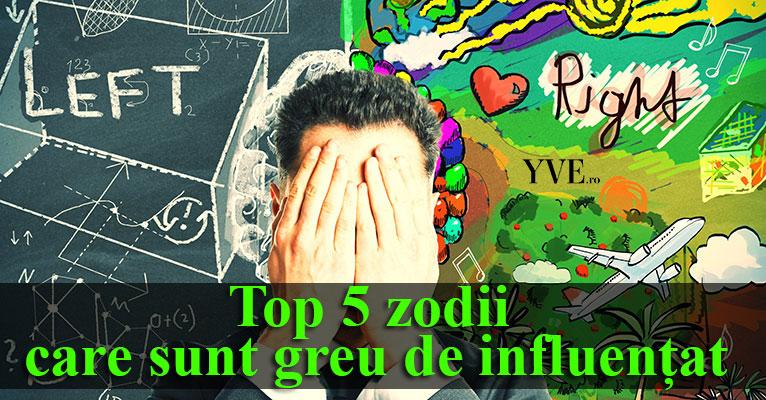 HOROSCOP: Top 5 zodii care sunt greu de influențat