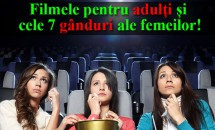 Filmele pentru adulți și cele 7 gânduri ale femeilor!
