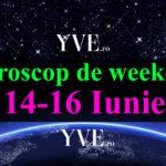 Horoscop de weekend 14-16 Iunie 2019