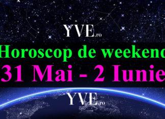 Horoscop de weekend 31 Mai - 2 Iunie 2019