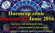 Horoscop zilnic Miercuri 22 Iunie 2016 – Berbecii primesc o mână de ajutor la locul de muncă, Fecioarele au parte numai de lucruri bune
