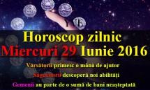 Horoscop zilnic Miercuri 29 Iunie 2016 – Gemenii au parte de o sumă de bani neașteptată, Săgetătorii descoperă noi abilități
