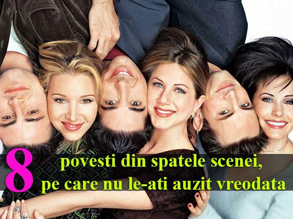 """8 povesti din spatele scenei, pe care nu le-ati auzit vreodata, despre """"Friends"""""""