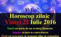 Horoscop zilnic Vineri 22 Iulie 2016 – Taurii au parte de un avantaj financiar, Balanțele au parte de o mică surpriză
