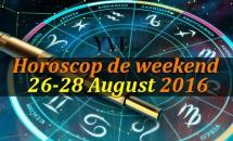 Horoscop de weekend 26-28 August 2016 - Gemenii se încarcă de energie pozitivă