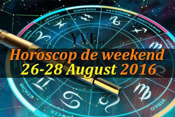 Horoscop de weekend 26-28 August 2016 – Gemenii se încarcă de energie pozitivă