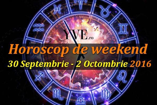 Horoscop de weekend 30 Septembrie – 2 Octombrie 2016