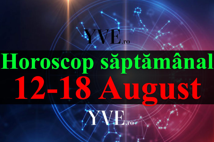 Horoscop saptamanal 12-18 August 2019