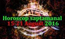 Horoscop saptamanal 15-21 August 2016
