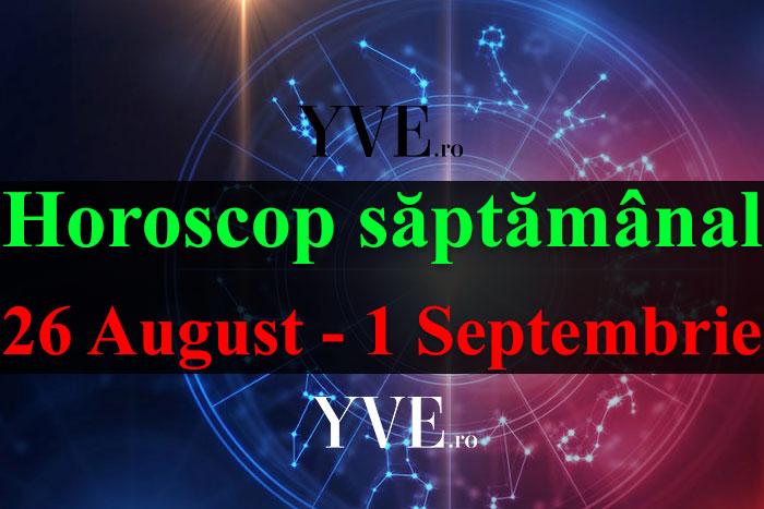 Horoscop saptamanal 26 August - 1 Septembrie 2019