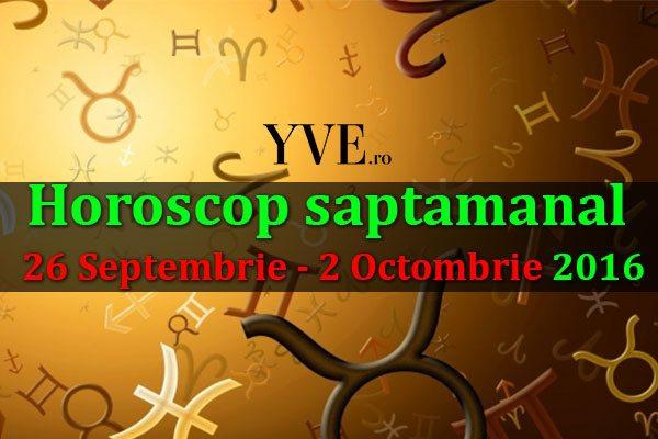 Horoscop saptamanal 26 Septembrie – 2 Octombrie 2016