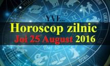 Horoscop zilnic Joi 25 August 2016