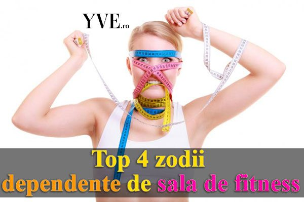 Top 4 zodii dependente de sala de fitness