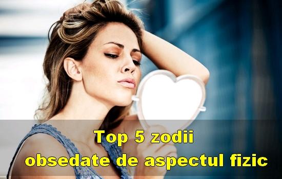 Top 5 zodii obsedate de aspectul fizic
