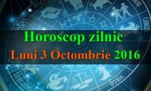 Horoscop zilnic Luni, 3 Octombrie 2016