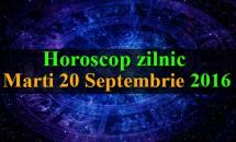 Horoscop zilnic Marti, 20 Septembrie 2016