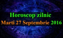 Horoscop zilnic Marti, 27 Septembrie 2016