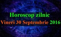 Horoscop zilnic Vineri, 30 Septembrie 2016