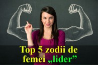 """Top 5 zodii de femei """"lider"""""""