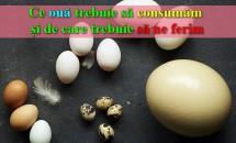 Ce ouă trebuie să consumăm și de care trebuie să ne ferim
