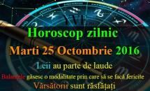 Horoscop zilnic Marti, 25 Octombrie 2016