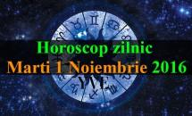 Horoscop zilnic Marți, 1 Noiembrie 2016
