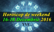Horoscop de weekend 16-18 Decembrie 2016