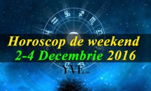 Horoscop de weekend 2-4 Decembrie 2016