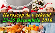 Horoscop de weekend 23-25 Decembrie 2016