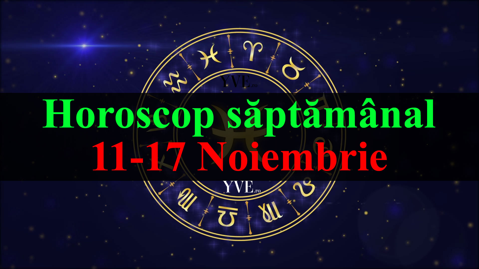Horoscop saptamanal 11-17 Noiembrie 2019