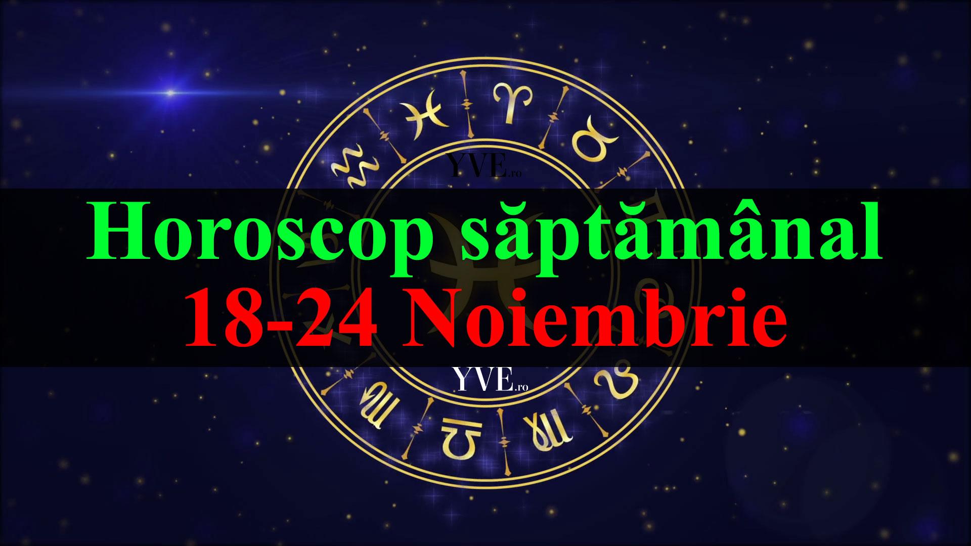 Horoscop saptamanal 18-24 Noiembrie 2019