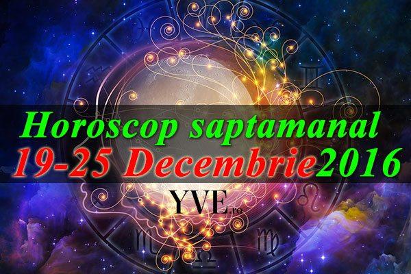 Horoscop saptamanal 19-25 Decembrie 2016