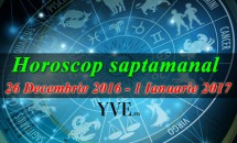 Horoscop saptamanal 26 Decembrie 2016 - 1 Ianuarie 2017