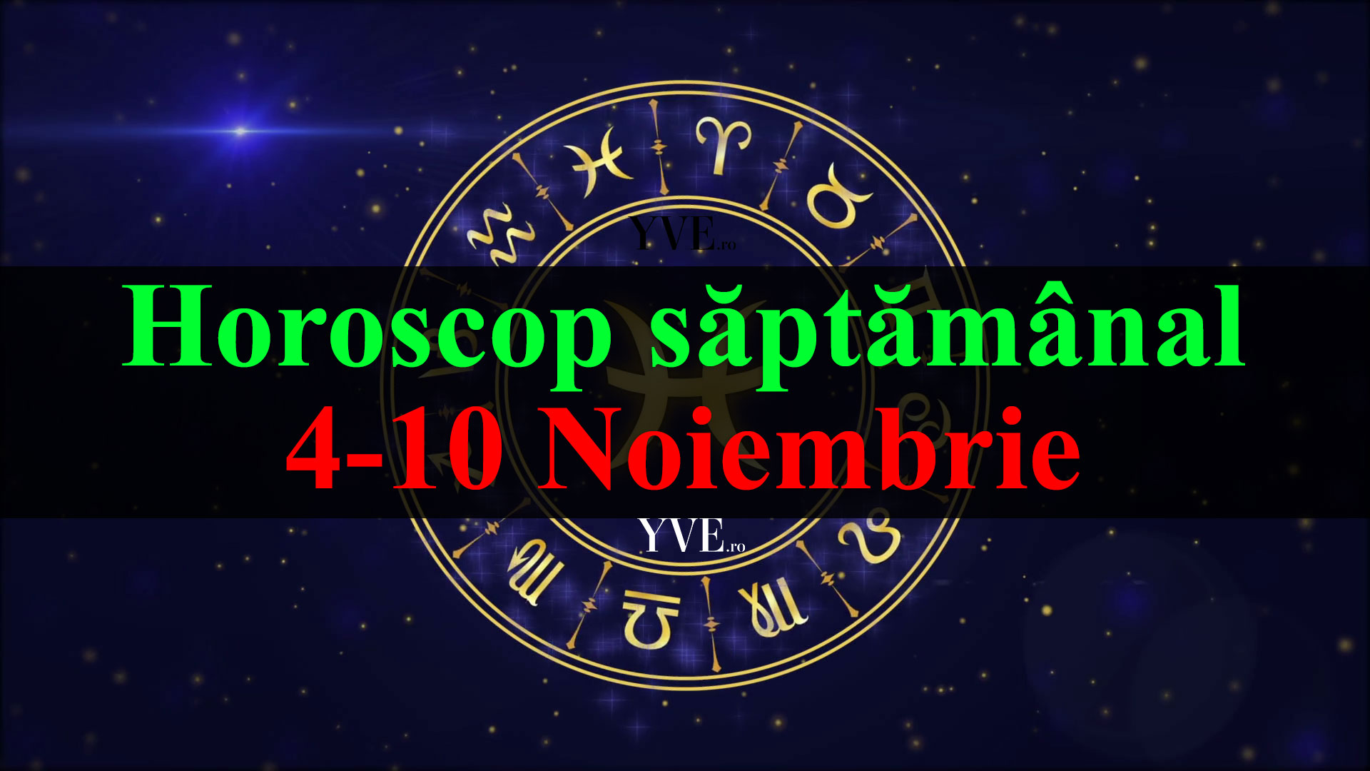Horoscop saptamanal 4-10 Noiembrie 2019