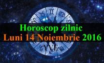Horoscop zilnic Luni, 14 Noiembrie 2016