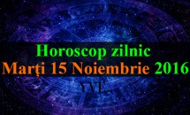 Horoscop zilnic Marți, 15 Noiembrie 2016