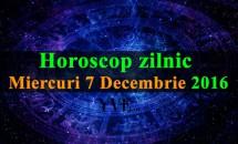 Horoscop zilnic Miercuri, 7 Decembrie 2016
