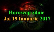 Horoscop zilnic Joi, 19 Ianuarie 2017