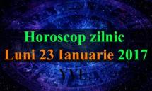 Horoscop zilnic Luni, 23 Ianuarie 2017